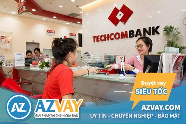 Vay thế chấp tại ngân hàng Techcombank