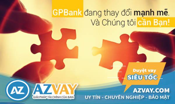 Quy trình vay thế chấp của GPBank cũng rất nhanh chóng