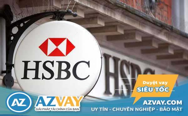 Ngân hàng HSBC cho vay thế chấp với lãi suất cực kỳ ưu đãi