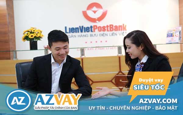 điều kiện, thủ tục, lãi suất vay thế chấp ngân hàng Liên Việt bank