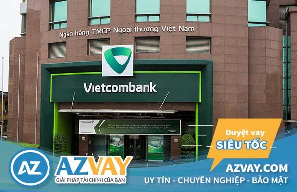 Vay vốn thế chấp ngân hàng Vietcombank 2019