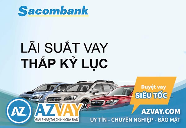 Lãi suất vay mua xe trả góp Sacombank tương đối thấp