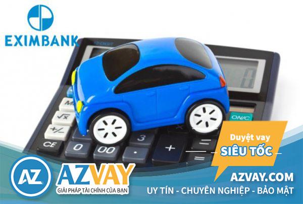 Lãi suất vay mua xe ô tô trả góp ngân hàng Eximbank