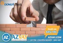 Lãi suất vay xây sửa nhà trả góp ngân hàng Đông Á