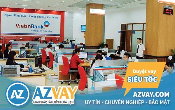 Hồ sơ thủ tục đơn giản khi vay tiền tại VietinBank
