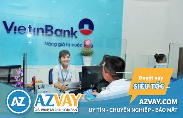 Vay vốn ngân hàng Vietinbank với nhiều lợi ích hấp dẫn