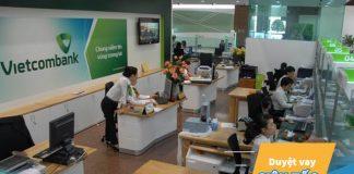 Vay vốn ngân hàng Vietcombank 2019: Điều kiện, lãi suất, thủ tục