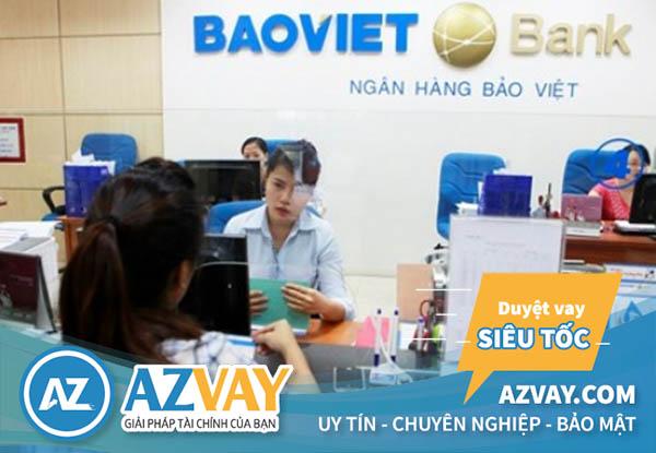 Hồ sơ thủ tục vay thế chấp ngân hàng Bảo Việt đơn giản