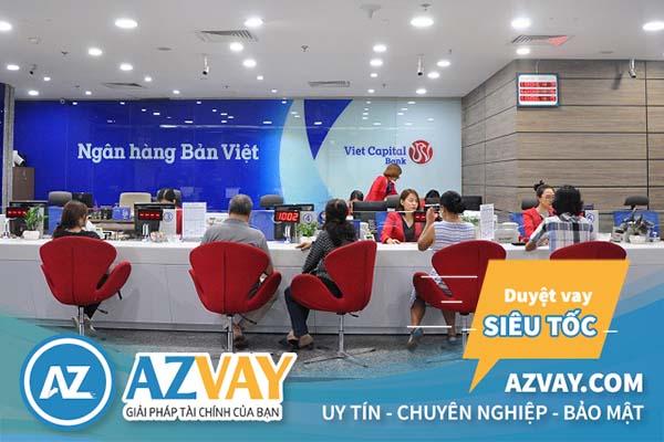 Ngân hàng Bản Việt hỗ trợ vay vốn với nhiều gói vay hấp dẫn