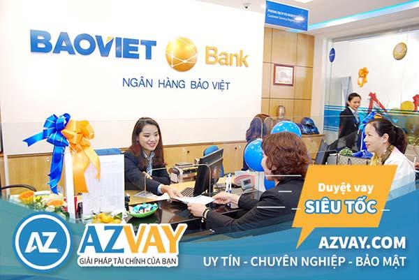 Nhiều lợi ích hấp dẫn khi vay vốn tại ngân hàng Bảo Việt.