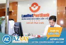 Vay vốn ngân hàng LienVietPostBank: Điều kiện, thủ tục, lãi suất?