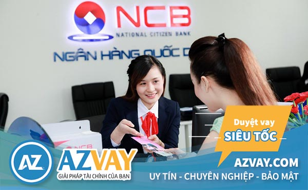 Điều kiện và thủ tục vay vốn ngân hàng NCB đơn giản.