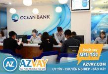 Vay vốn ngân hàng OceanBank: Điều kiện, thủ tục, lãi suất