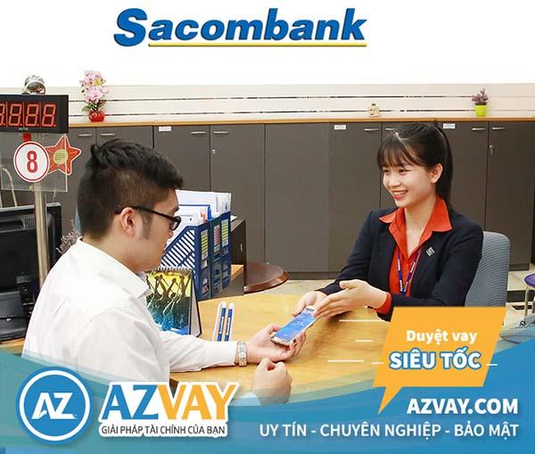 Điều kiện và thủ tục vay vốn Sacombank đơn giản