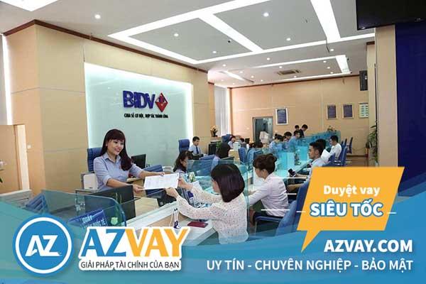 Ngân hàng BIDV cho vay thế chấp với mức lãi suất thấp