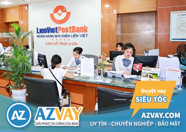 Điều kiện và thủ tục vay tín chấp theo lương tại ngân hàng Liên Việt đơn giản