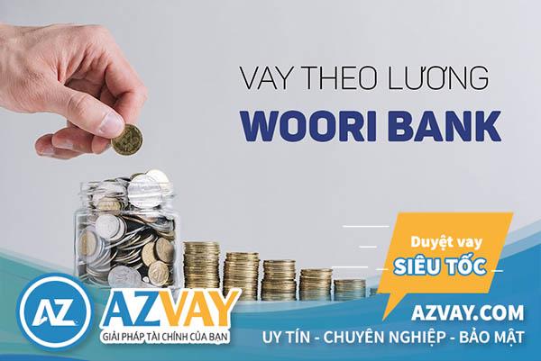 vay tín chấp theo lương ngân hàng Woori Bank