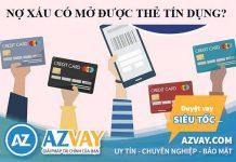 Bị nợ xấu có làm thẻ tín dụng ngân hàng được không?