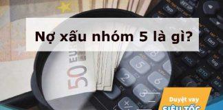 Nợ xấu nhóm 5 là gì? Có vay vốn ngân hàng được không?