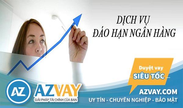 AZVAY cung cấp dịch vụ đáo hạn ngân hàng tại Thái Bình