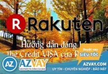 Hướng dẫn cách mở thẻ tín dụng ngân hàng Rakuten nhanh nhất