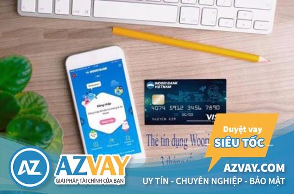 Điều kiện, thủ tục mở thẻ tín dụng Woori Bank đơn giản, nhanh gọn