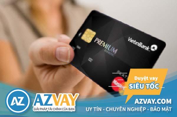 Mở thẻ tín dụng hạn mức 50 triệu tại Vietinbank