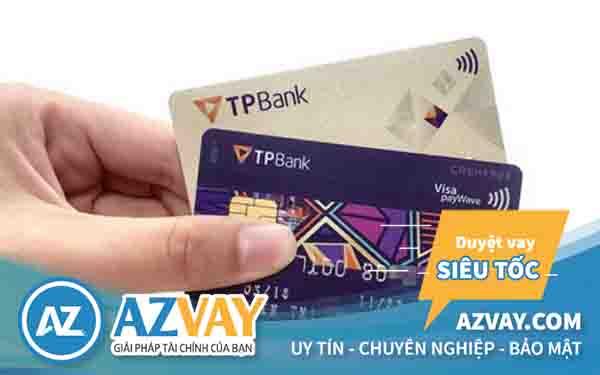 Mở thẻ tín dụng qua lương tiền mặt ngân hàng TPBank