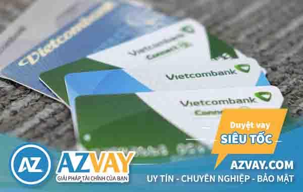 Mở thẻ tín dụng qua lương tiền mặt tại Vietcombank