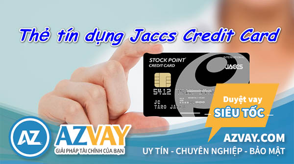 Điều kiện và thủ tục mở thẻ tín dụng Jaccs đơn giản