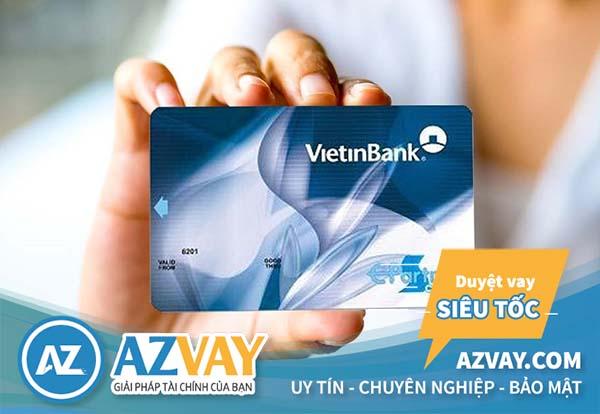 Điều kiện, thrut ục vay tiền qua thẻ tín dụng Vietinbank đơn giản