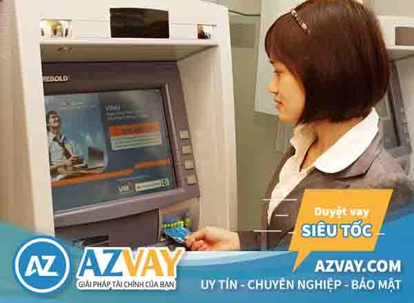 Rút tiền thẻ tín dụng VIB tại cây ATM