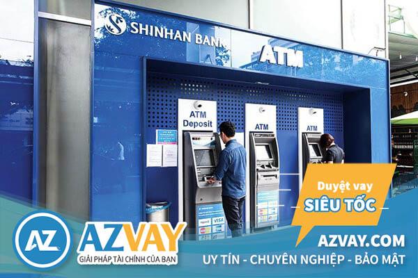 Rút tiền qua thẻ tín dụng ngân hàng Shinhan Bank tại ATM