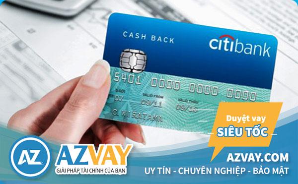 Thủ tục, hồ sơ vay tiền qua thẻ tín dụng Citibank đơn giản