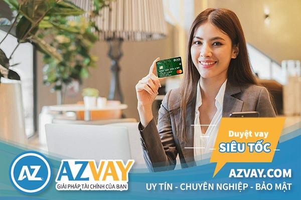 Khách hàng vay tiền qua thẻ tín dụng OCB sẽ được hưởng nhiều lợi ích hấp dẫn