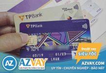 Vay tiền qua thẻ tín dụng TPBank: Lãi suất, điều kiện, thủ tục?