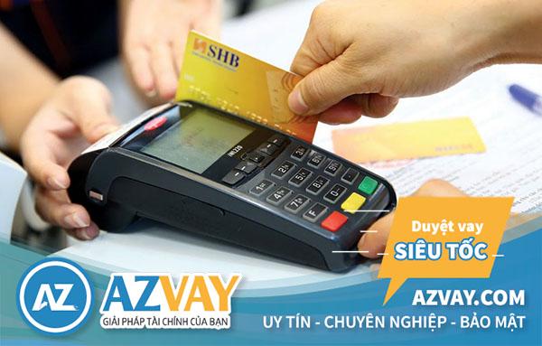 Mức phí và lãi suất rút tiền thẻ tín dụng SHB tương đối thấp