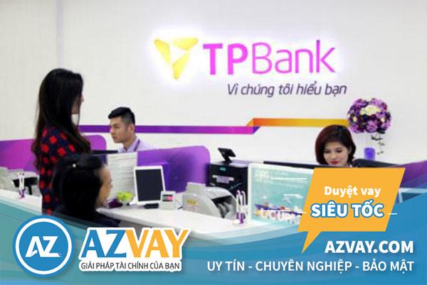 Vay tiền trả góp hàng tháng tại ngân hàng TPBank