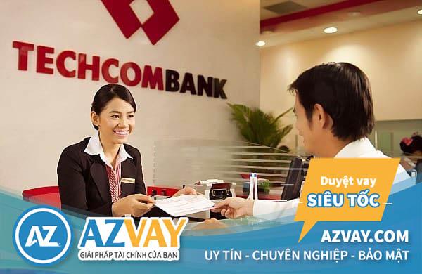Vay tín chấp nhanh ngân hàng Techcombank tại Bắc Ninh