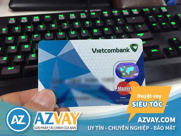 Điều kiện thủ tục làm thẻ tín dụng Vietcombank đơn giản nhanh gọn